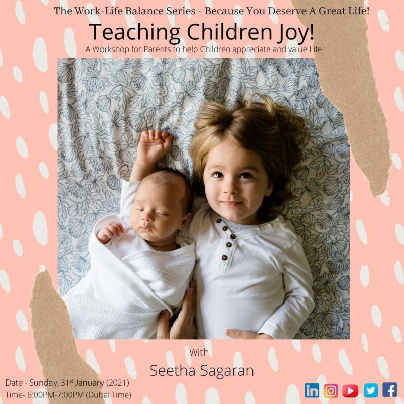 "Conducted an interactive webinar, ""Teaching Children Joy"", (January 2021)."