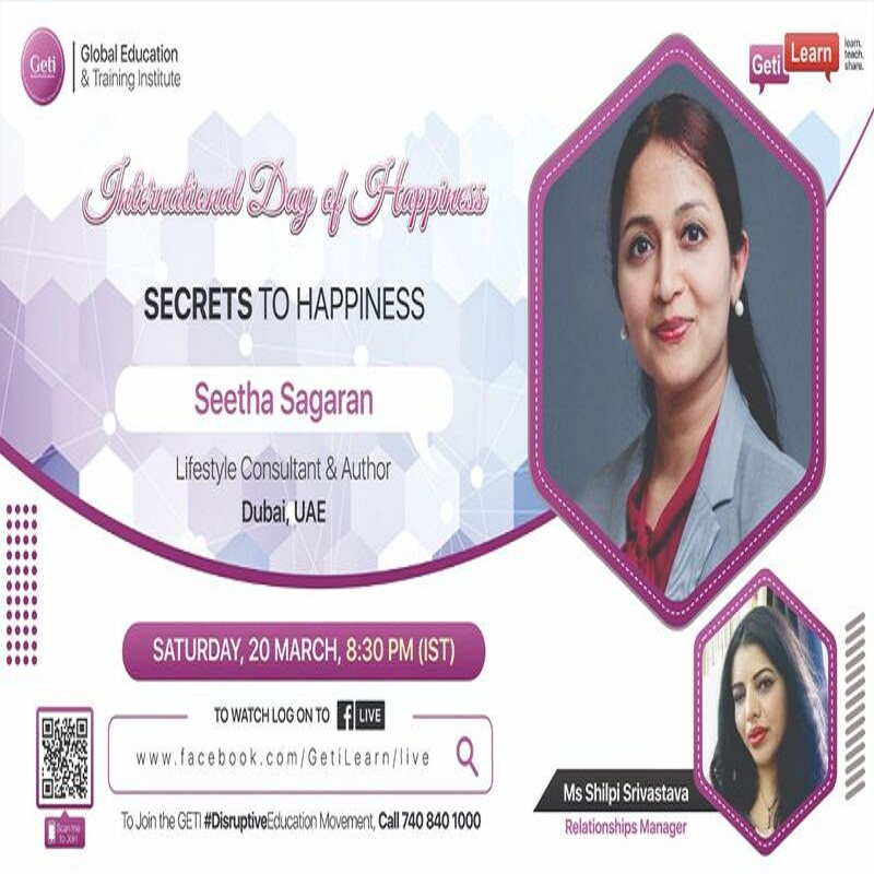 "The session, 'Secrets to Happiness"", organized by Global Education and Training Institute (GETI India), Saturday, March 20th 2021."