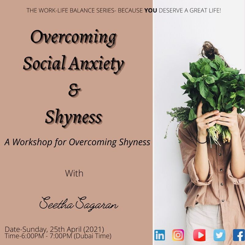 Session on Overcoming Social Anxiety and Shyness from Work-Life Balance Webinar Series.