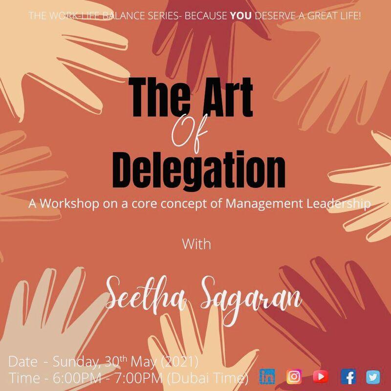 "Online webinar series 'Work-Life Balance Series' -""The Art of Delegation"" (May 2021)"